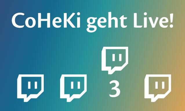 Titelbild CoHeKi geht Live Teil 3